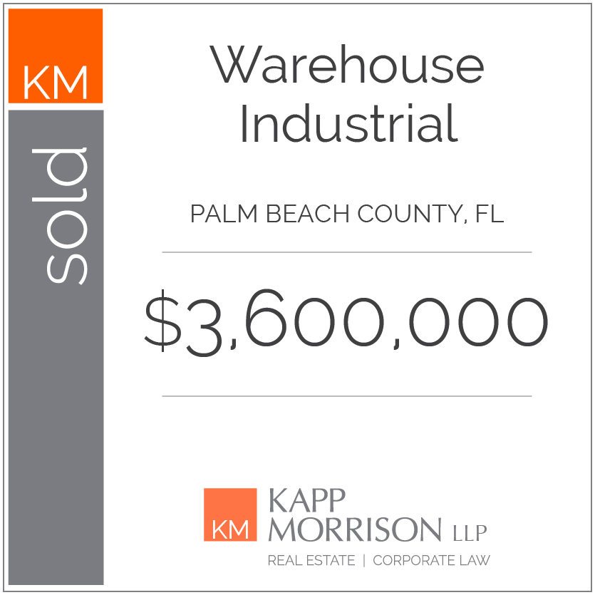 Kapp Morrison LLP Law Firm Boca Raton, sold warehouse industrial palm beach county florida