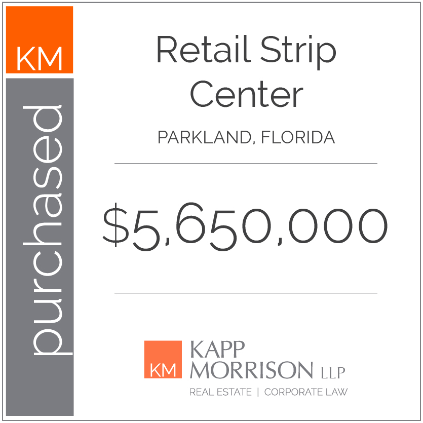 Kapp Morrison LLP Law Firm Boca Raton, purchased retail strip center parkland florida