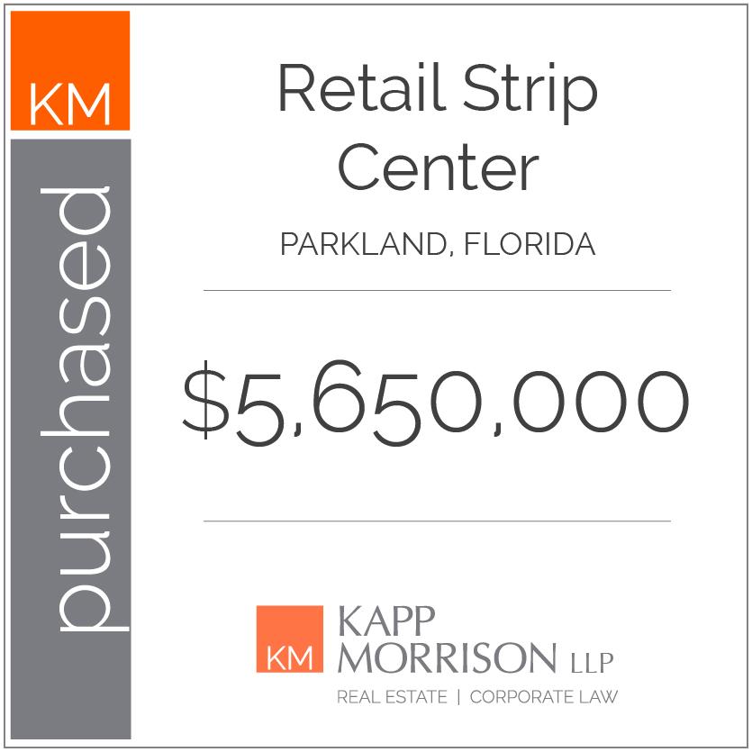 Kapp Morrison LLP Law Firm Boca Raton, purchased retail strip center parkland florida