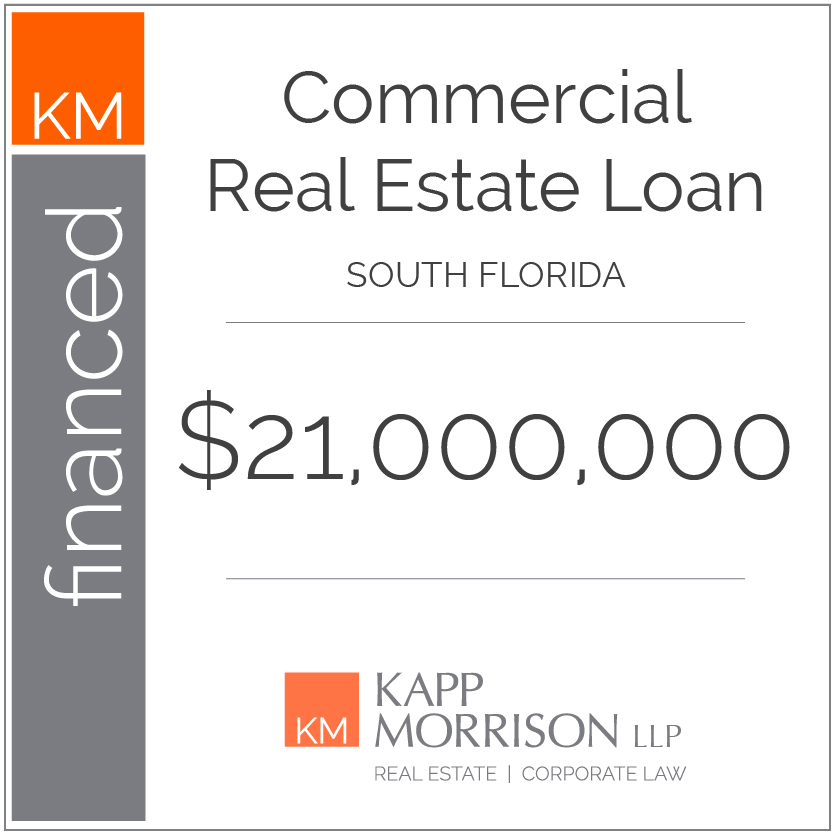 Kapp Morrison, Kapp Morrison Law Firm, Kappmorrison, kappmorrisonllp, Kapp Morrison LLP, Real Estate and Corporate Law, Law Firm, Boca Raton, Law Firm Boca Raton, financed commercial real estate loan, south florida