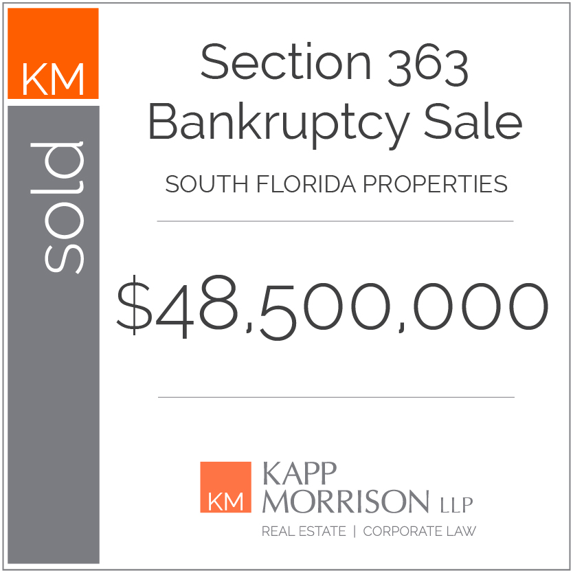 Kapp Morrison LLP Law Firm Boca Raton, sold section 363 bankruptcy sale south florida properties $48,500,000