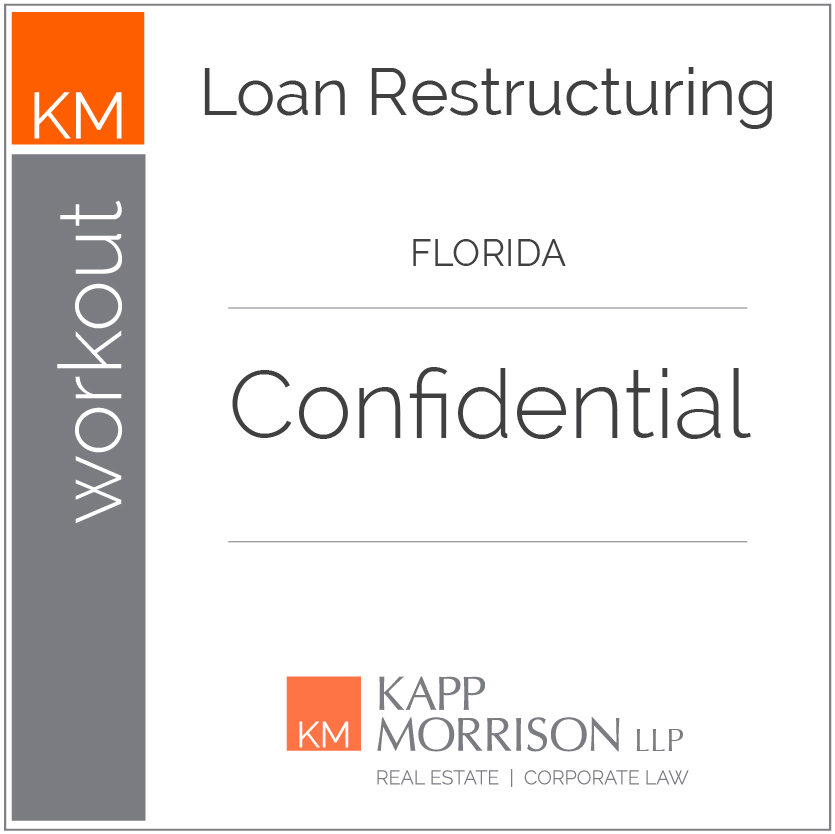 Kapp Morrison Real Estate and Corporate Law, Boca Raton, Law Firm, Kappmorrison, Workout, Loan Restructuring